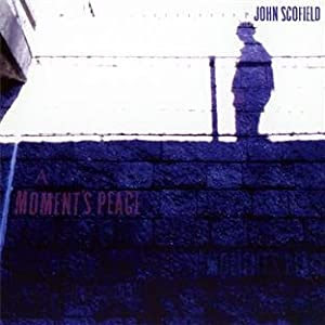 John Scofield - A Moment's Peace cover