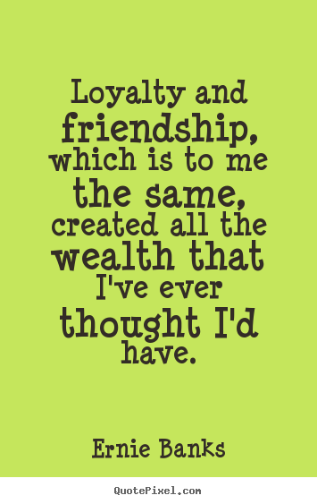 Quotes About Friendship Loyalty 77 Quotes