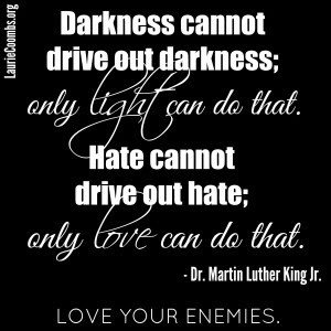 Loving Your Enemies