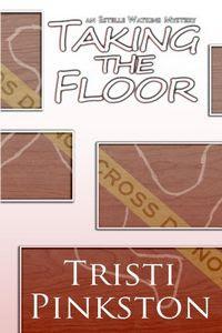Taking the Floor by Tristi Pinkston