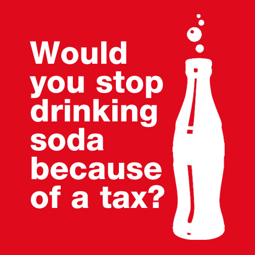 Would you stop drinking soda because of a tax?