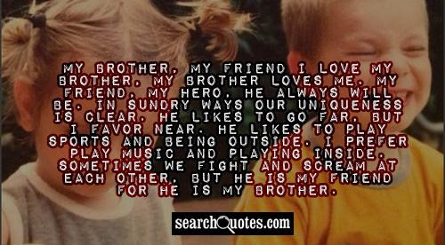 Brother Quotes My Parents Ever Gave Me Were My Brothers