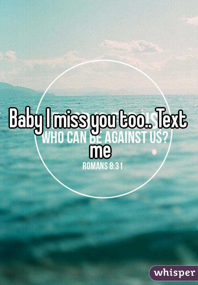 Baby I Miss You Too Text Me