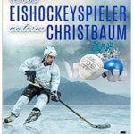 Muschiol Bärbel - Ein EishockeyspieleruntermWeihnachtsbaum