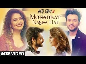MOHABBAT NASHA HAI LYRICS – Neha Kakkar | Tony Kakkar | Hate Story 4