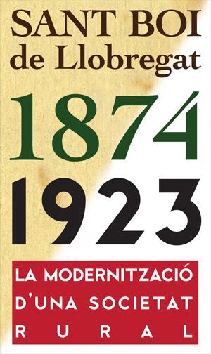 Sant Boi de Llobregat, 1874-1923: La modernització d'una societat rural