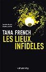Les Lieux infidèles par Tana French