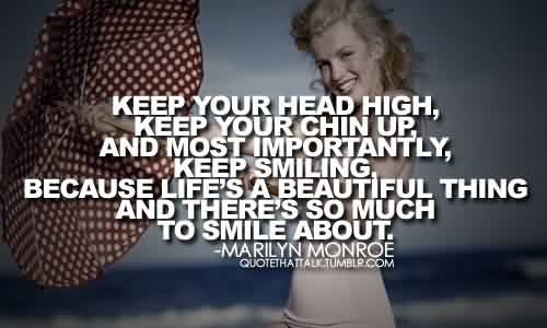 Best Celebrity Quote So Keep Your Head High Quotespicturescom