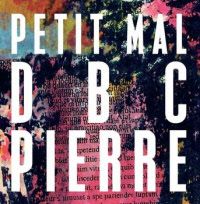 Petit Mal by DBC Pierre