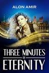 Three Minutes of Eternity