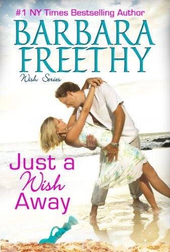 Just A Wish Away (Wish Series) by Barbara FREEthy
