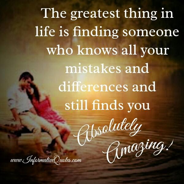 Find Someone Who Knows All Your Mistakes Still Finds You Amazing