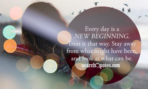 Every Day Is A New Beginning Picture Quotes