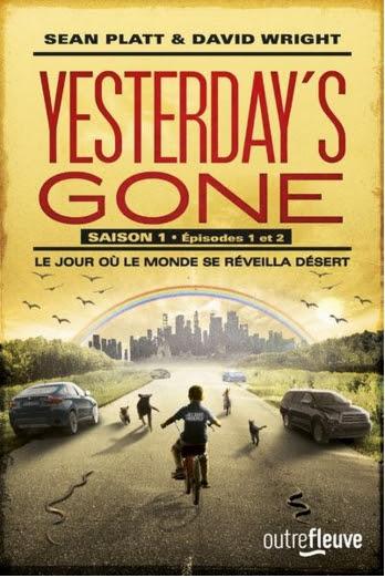 Couverture Yesterday's Gone, saison 1, épisode 1 et 2: Le jour où le monde se réveilla désert.
