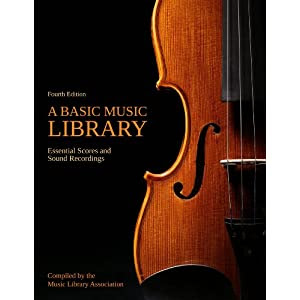 A Basic Music Library: Essential Scores and Sound Recordings