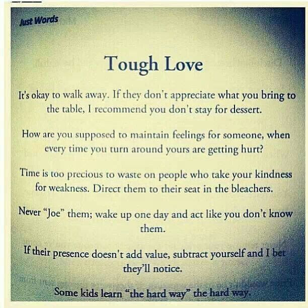 Quotes About Tough Love 73 Quotes