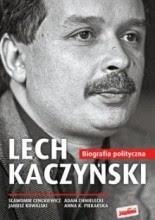 Lech Kaczyński. Biografia polityczna - Sławomir Cenckiewicz