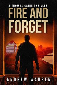Fire and Forget by Andrew Warren