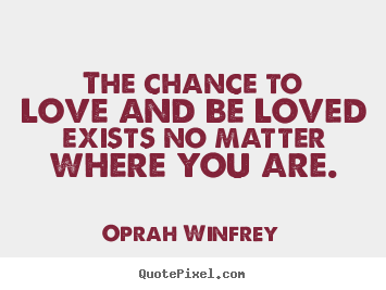 Give Me A Chance To Love You Quotes 45240 Loadtve