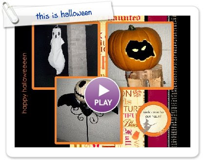 Click to play this Smilebox scrapbook: this is halloween