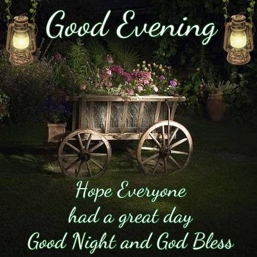 Good Evening Hope Everyone Had A Great Day Good Night Pictures