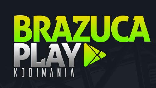 Brazuca Play – O melhor addon com Canais HD, SD, Filmes, Series e Desenhos.