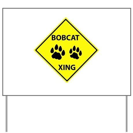 Bobcat Crossing Yard Sign by tracker2