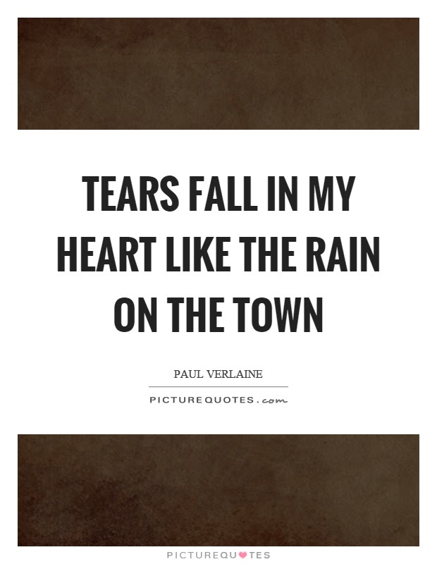 Tears Fall In My Heart Like The Rain On The Town Picture Quotes