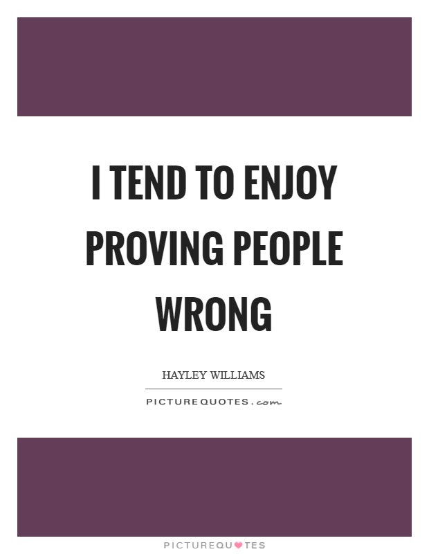 Proving People Wrong Quotes Sayings Proving People Wrong Picture