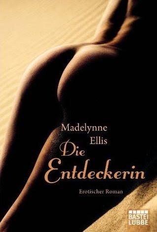Die Entdeckerin by Madelynne Ellis