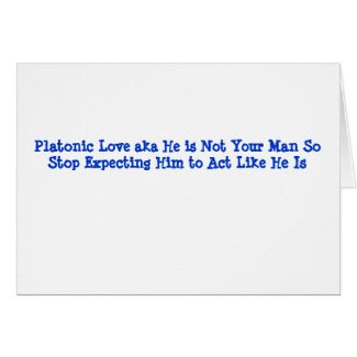 Platonic Love aka He is Not Your Man...