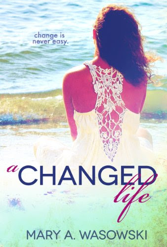 A Changed Life by Mary Wasowski