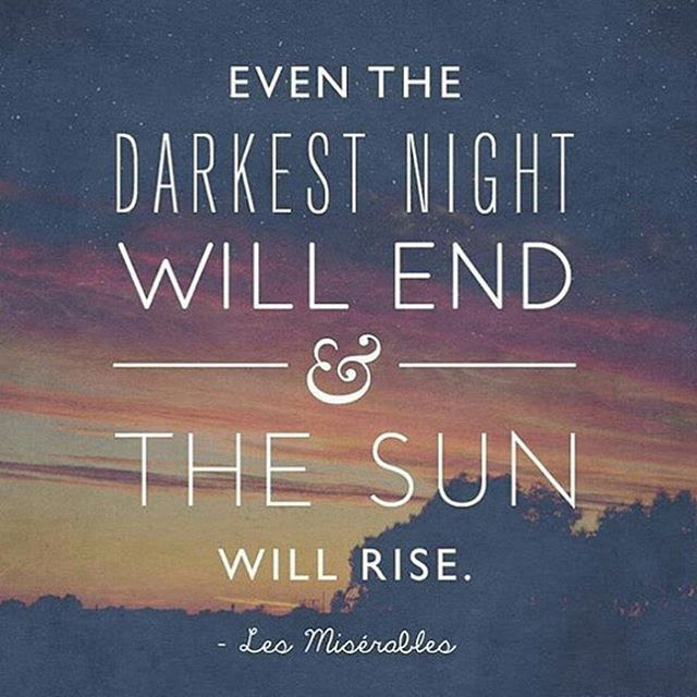 Even The Darkest Night Will End The Sun Will Rise Pictures Photos