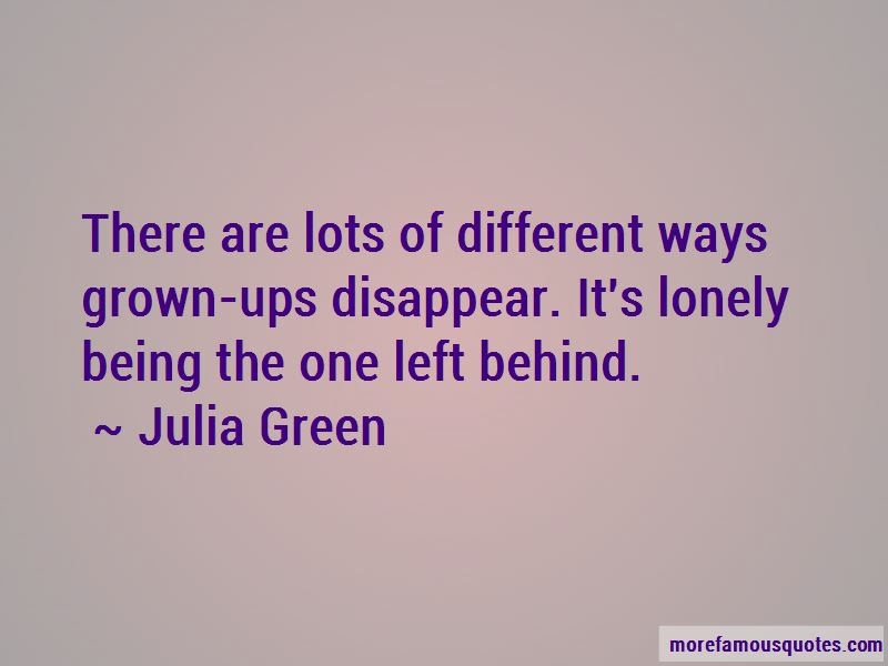 Quotes About Being The One Left Behind Top 29 Being The One Left