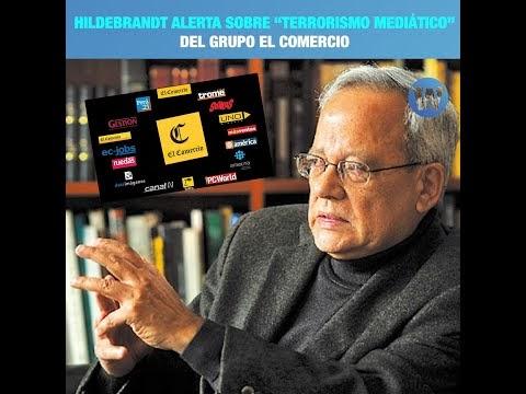"""Hildebrandt alerta sobre """"terrorismo mediático"""" del Grupo El Comercio"""