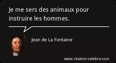 Citation Animaux Hommes Instruire Jean De La Fontaine Phrase N