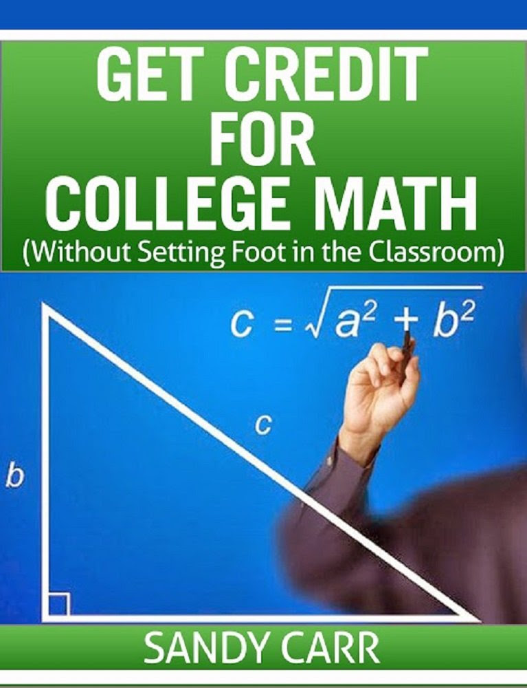 Get Credit for College Math: (Without Setting Foot in the ...