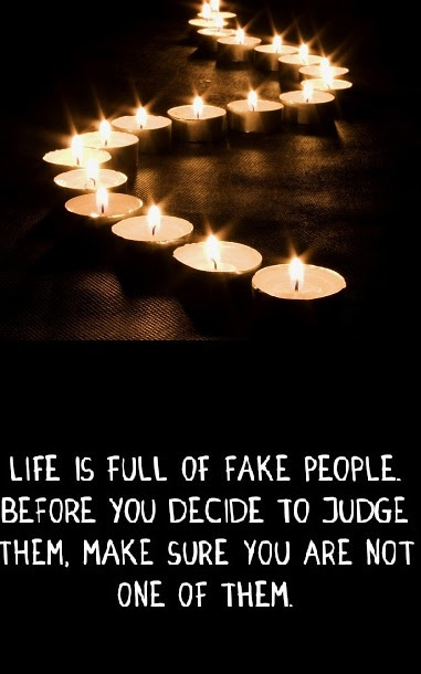 Life Is Full Of Fake Peoples Quotes False People Quotes Quotesgram