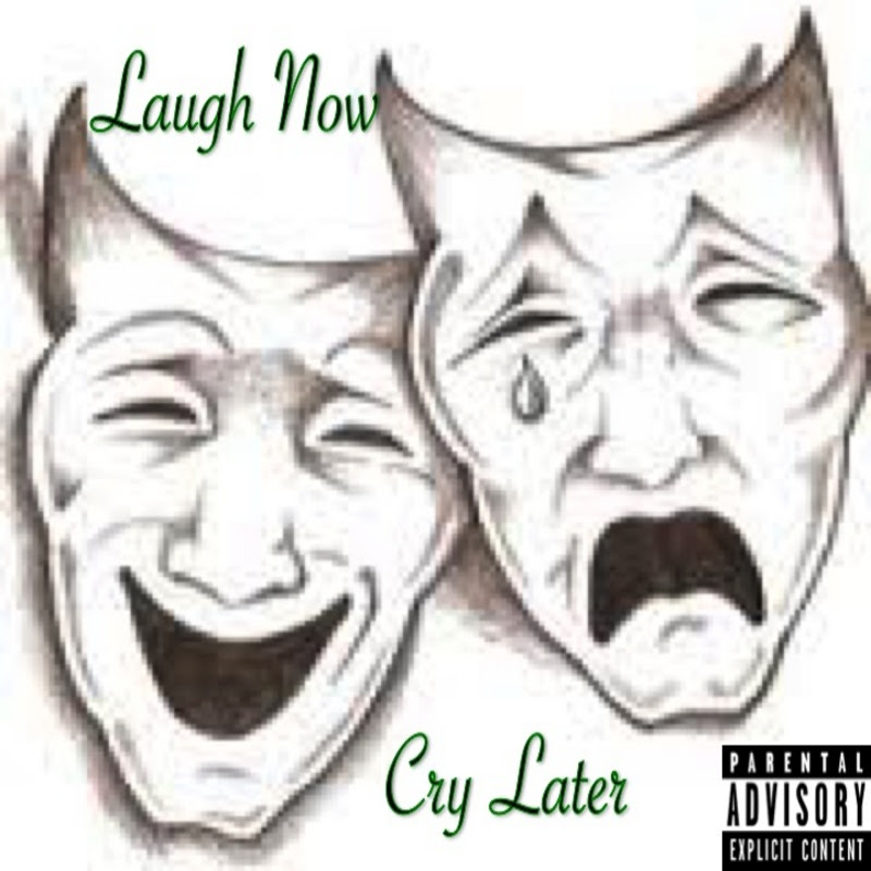 Laugh Now Cry Later Mixtape By Sean King