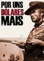 Por uns dólares a mais | filmes-netflix.blogspot.com