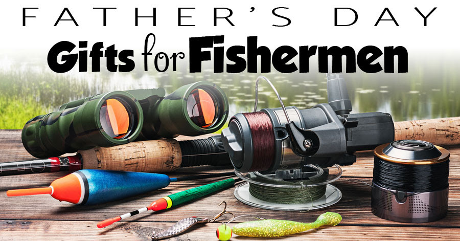 Best Fathers Day Gifts For A Fisherman And Present Ideas For Dads