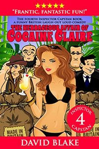 The Herbaceous Affair of Cocaine Claire by David Blake