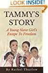 Tammy's Story: A Young Slave Girl's E...