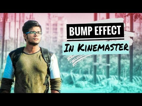Bump Effect In Kinemaster (Mobile Editing)