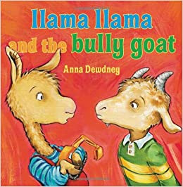 http://www.amazon.com/Llama-Bully-Goat-Anna-Dewdney/dp/0670013951
