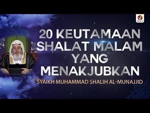 20 Keutamaan Shalat Malam yang Menakjubkan - Syaikh Muhammad Shalih al-Munajjid