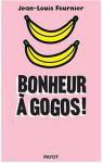 Bonheur à gogos par Jean-Louis Fournier