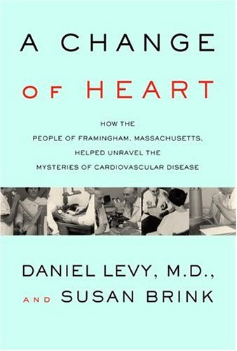 A Change of Heart: How the Framingham Study Helped Unravel the Mysteries of Cardiovascular Disease, by Levy and Brink.