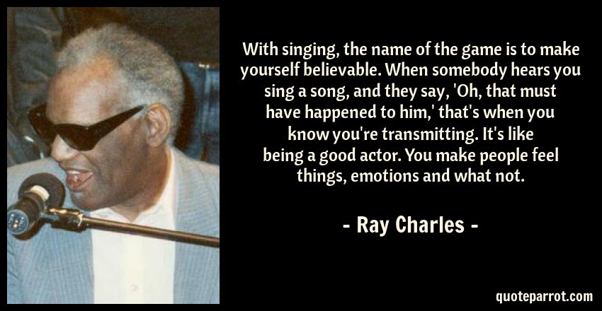 With Singing The Name Of The Game Is To Make Yourself By Ray
