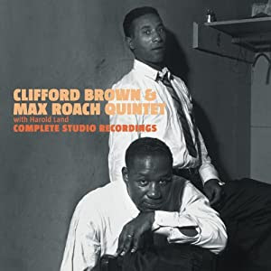 Clifford Brown and Max Roach - Complete Studio Recordings cover